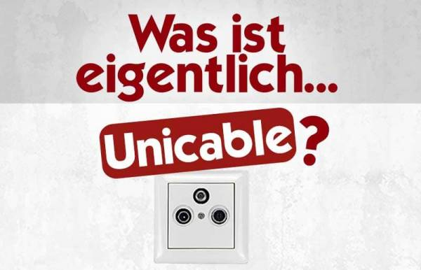 Unicable-Ratgeber-Was-ist-eigentlich-Unicable